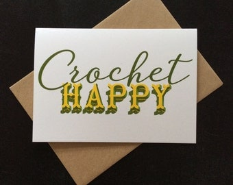 Crochet happy greeting card: for crocheters and hookers