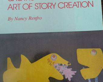 Puppetry and the Art of Story Creation By Nancy Renfro C-1979