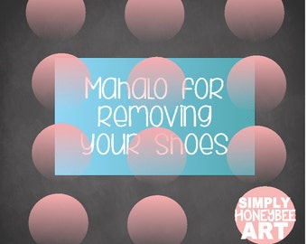 Mahalo for Removing your Shoes SVG File