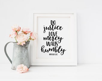 Wall Decor - 8x10 Printable Art - Home Decor - Scripture Print - 8x10 Bible Verse Printable - Do Justice Love Mercy Walk Humbly -