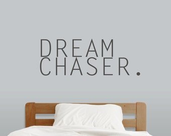 Dream Chaser - Office Quotes Wall Decals