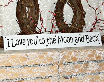 I Love you to the Moon and Back - Primitive Country Painted Wall Sign, Kids sign,  Moon and Back Sign, Kids decor, childrens bedroom decor