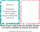 Blank Pages with Polka Dot Bubble Borders in 12 colors