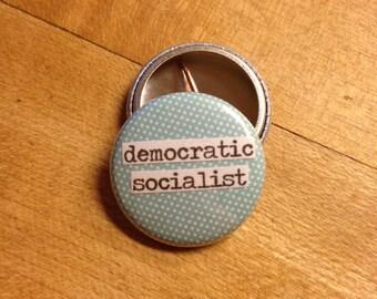 Democratic Socialist - Bernie Sanders Supporter - Pinback Button, Magnet, Zipper Pull, Mirror, Bottle Opener, or Ornament