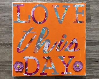 Love This Day Inspirational Canvas
