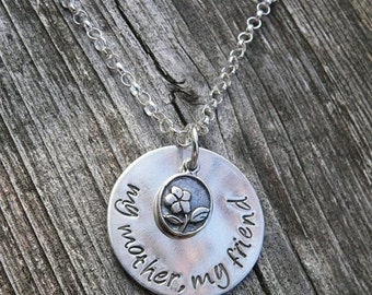 My Mother, My Friend... custom sterling silver necklace
