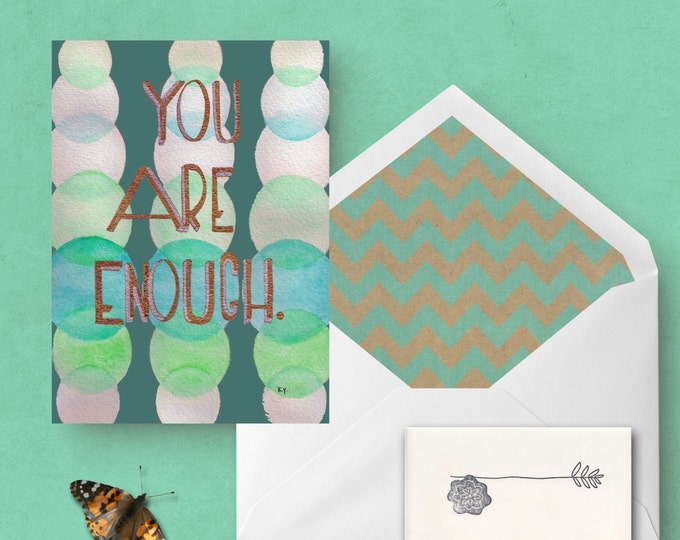 Greeting Card You Are Enough