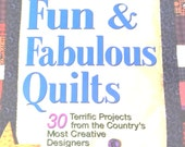 Fast Fun & Fabulous Quilts 30 Terrific Projects from the Country's Most Creative Designers Hardcover
