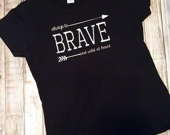 Always be Brave, Black, Shirt, ladies, woman clothing, tops