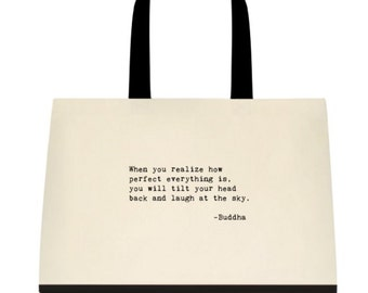 """Yoga Bag with quote """"When you realize how perfect everything is, you will tilt your head  back and laugh at the sky."""" -Buddha"""