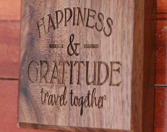 Happiness and Gratitude Quote Engraved in Wood