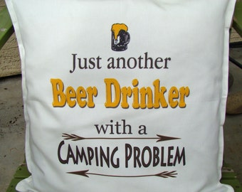 Funny Beer drinker Camper Pillow -camping gift -camper decor - Glamping- RV decor