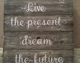Live The Present Dream The Future Sign, Wooden Sign, Home Decor, Wedding Gift, House Warming Gift