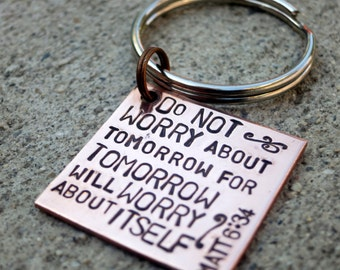 Do not worry about tomorrow Matt 6:34 - Hand Stamped key chain -Made to Order-
