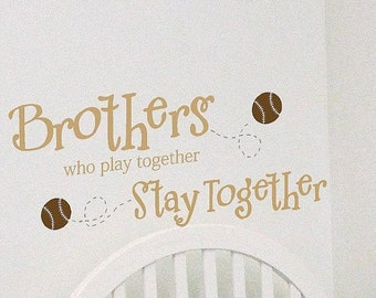 Brothers who play together stay together Baseball- Children -Boys-Vinyl Lettering wall words  quotes graphics Home decor itswritteni