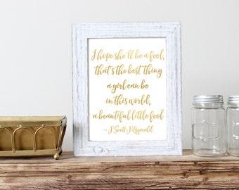 Gatsby Gold Foil Print Great Gatsby Art Deco F. Scott Fitzgerald Beautiful Little Fool 5x7 8x10 11x14 Wall Art Nursery Home Decor