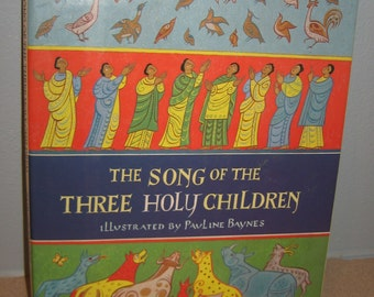 The Song of the Three Holy Children Illustrated Pauline Baynes 1st American Edition 1986