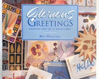 Glorious Greetings — Creating One-Of-A-Kind Cards