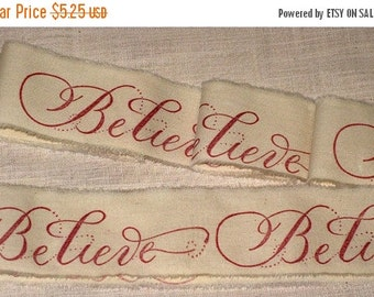 Christmas in July Muslin Christmas BELIEVE Vintage Inspired  Hand Stamped Muslin Ribbon ECS