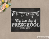 First Day of Preschool Chalkboard Printable Sign - 8 x 10 Printable First Day of School Sign 2016 - 2017 - INSTANT DOWNLOAD - 210