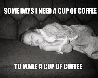 Coffee Meme Card   Sleepy Girl Needs to Wake Up   Need Coffee