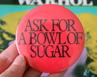 1980s Vintage BOWL OF SUGAR Button Pin...retro accessories. kitsch. flair. jewelry. 80s accessories. funky. gift. addict. oversized. red