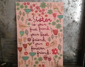 Sister/Birthday Greeting Card - A sister is your first friend, your best friend, your forever friend