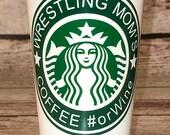 Wrestling Mom's Starbucks Coffee or Wine travel tumbler