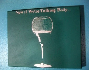 Now if We're Talking Body... Tove Lo Original Stencil Wine Painting Sauternes ~