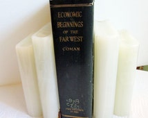 Economic Beginnings of the Far West Two Volumes in One Katherine Coman 1930