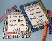 I love you more than Dobby loves Socks- Coloring Card -Harry Potter Inspired