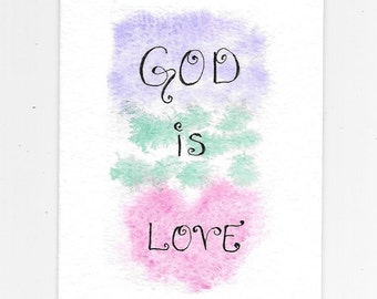 God Is Love Watercolor Card Original Hand-Painted Hand-Lettered