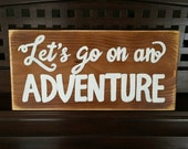 Let's Go On An Adventure Urban Farmhouse Sign Rustic Plaque Hand Painted Wooden You Pick Color EXPLORE Woodland Nursery