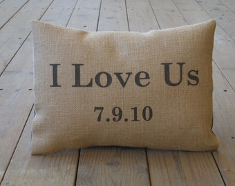 I Love Us Burlap Pillow, Personalized date, Rustic wedding, bridal, anniversary, INSERT INCLUDED