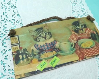 wooden Kitsch sign plaque Tea time, kittens dressed up having tea, handmade signs, wall hangings