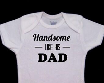 Handsome Like His Dad Cute Funny Baby Onesie Bodysuit