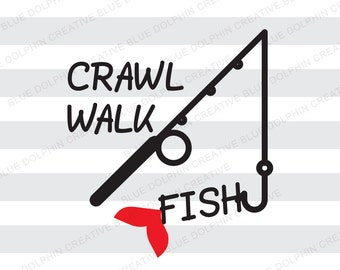Crawl Walk Fish SVG png pdf / Baby Fishing / HTV iron on vinyl decal art / Cricut, Silhouette / electronic cutter viles / instant download