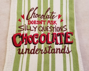 Chocolate Lovers Kitchen Towel 100% Cotton, Machine Embroidery, Hostess Gift, Wedding Gift, Teacher Gift Cook Gift
