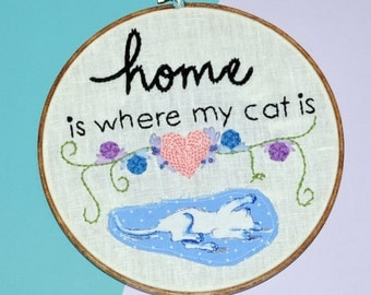 """READY TO SHIP Home is where my cat is Hand Embroidered 8"""" Hoop - Gift for Cat Owner - Cat Lover Wall Art - Cat Lady Decor"""