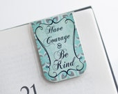 Magnetic Bookmark Laminated Have Courage Be Kind Quote Inspire Inspiration Kindness Teal Blue Tan Teacher Gift Mother's Day Student College