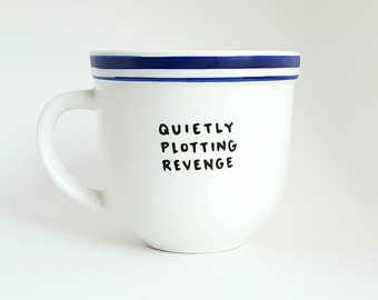 Quietly Plotting Revenge, Under 25, Back to School, Funny Quote Coffee Tea Mug, 10 oz White, Dishwasher Safe