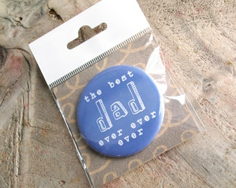 CLEARANCE - Best Dad Badge - badge for dad - gift for dad - gift for father - father's day gift - stocking filler