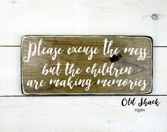 Please excuse the mess...(n#1-8-019) wood sign, handmade, family sign, gift for mom, home sign
