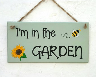 I'm or We're In The Garden Sign Hand Painted Wooden Sign Wall Art