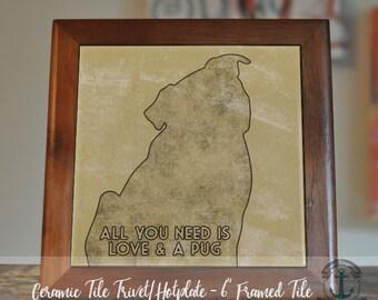 "Trivet Hot Plate:  Pug Love  | 6"" Ceramic Tile Framed (Trivet) OR Stand Alone Tile | Product Sizes and Pricing via Dropdown Menu"