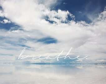 breathe. Print or Canvas