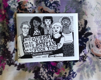Not Queer as in Radical, but Lesbian as in Fuck You *2015 REVISED VERSION*