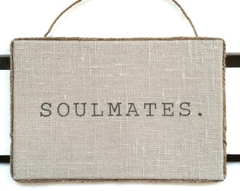 Burlap Soulmates Sign - Linen Soulmates Sign - Soulmates Linen/Burlap Wall Art - Wedding - Engagement - Anniversary - Gift for him and her
