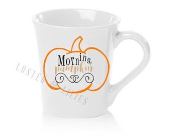 """16oz """"Morning, Pumpkin"""" mug"""
