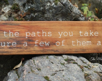 Of all the paths you take in life John Muir Quote sign rustic wood sign weathered barn wood hiking sign mountains Montana wood signs